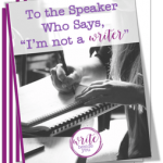 To the Strong Speaker Who Wishes to Be a Better Writer + Free Download